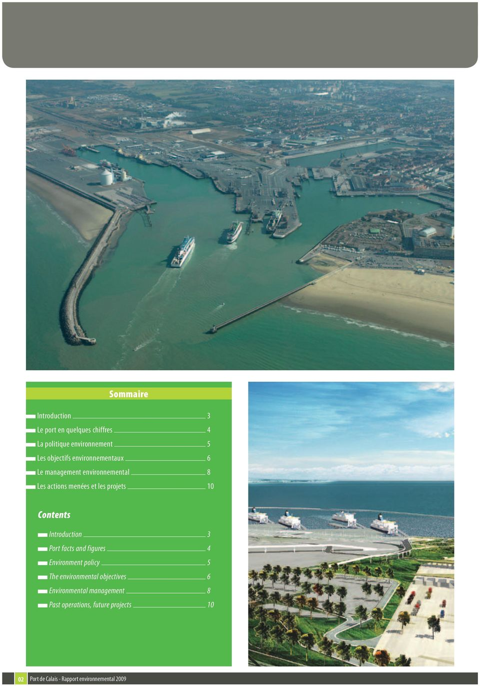 Introduction 3 Port facts and figures 4 Environment policy 5 The environmental objectives 6