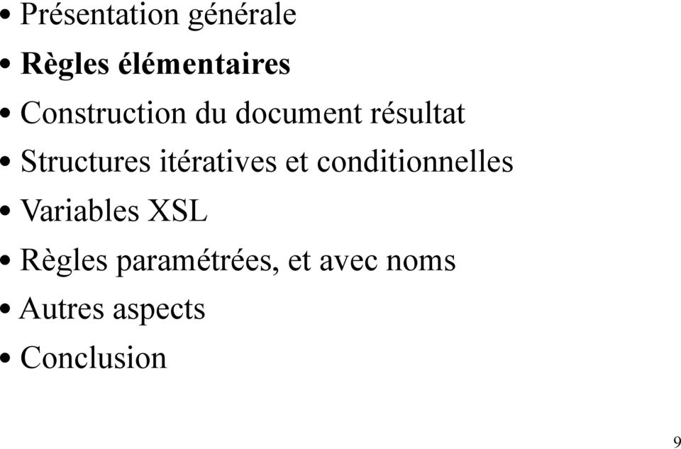 itératives et conditionnelles Variables XSL