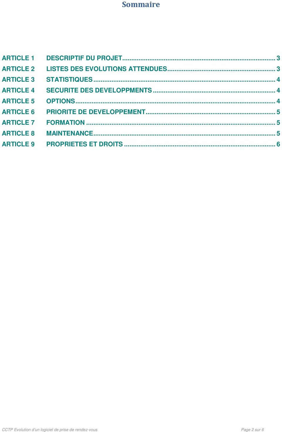 .. 4 ARTICLE 6 PRIORITE DE DEVELOPPEMENT... 5 ARTICLE 7 FORMATION... 5 ARTICLE 8 MAINTENANCE.