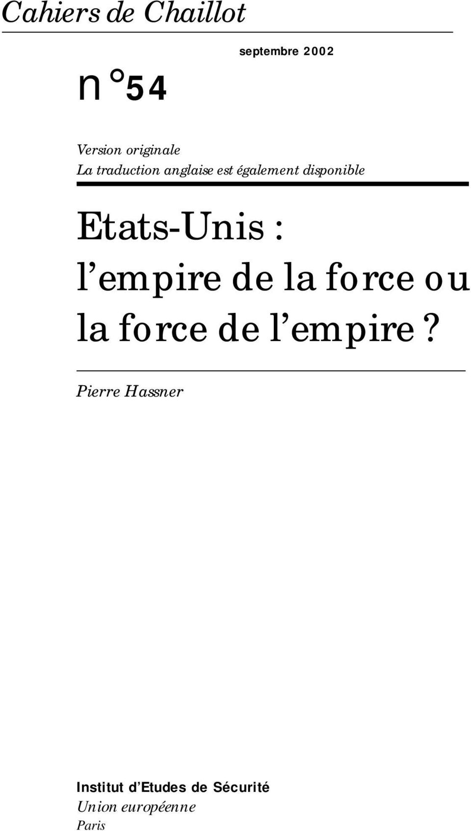Etats-Unis : l empire de la force ou la force de l empire?
