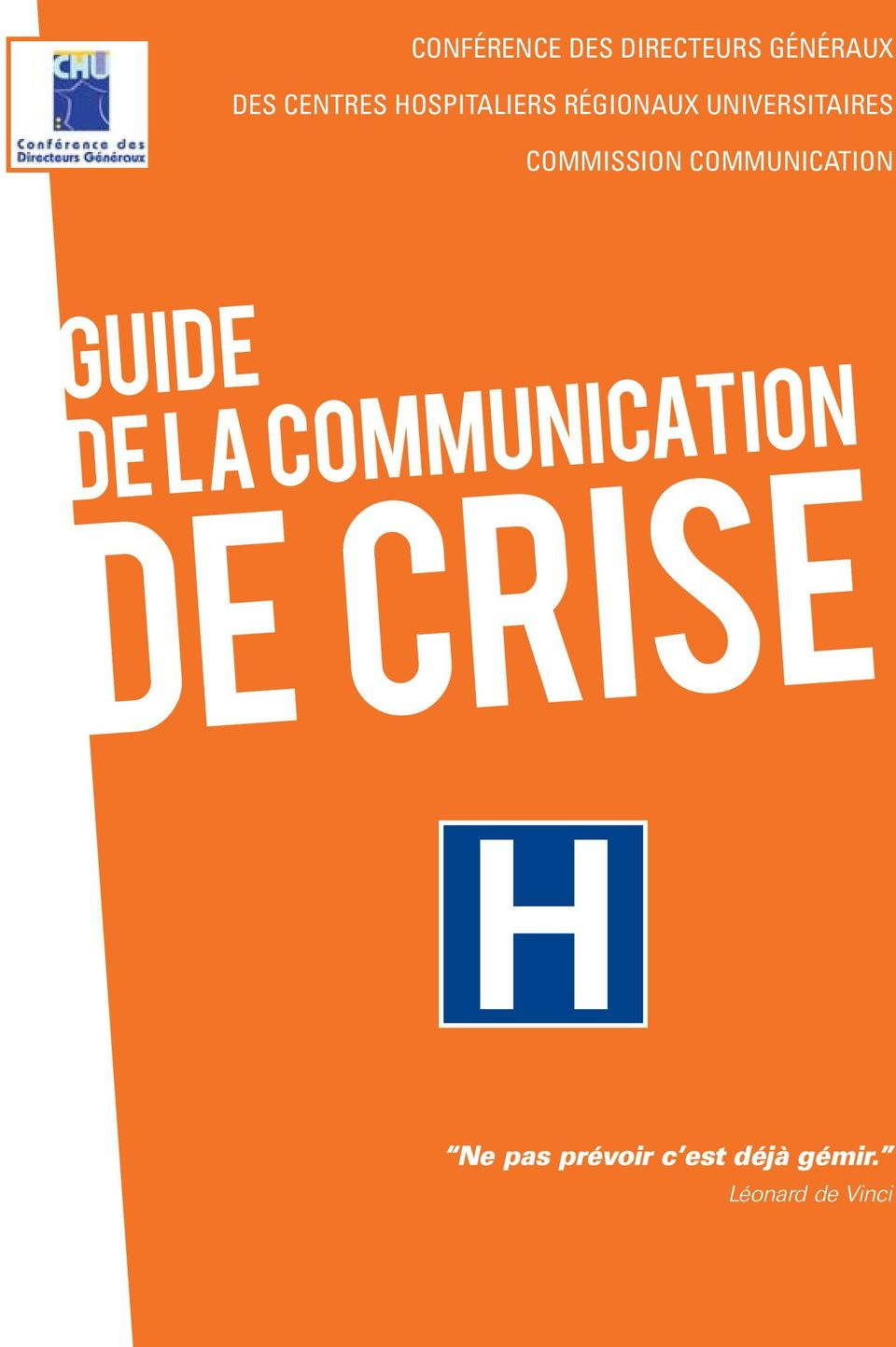 COMMUNICATION GUIDE de la COMMUNICATION DE CRISE