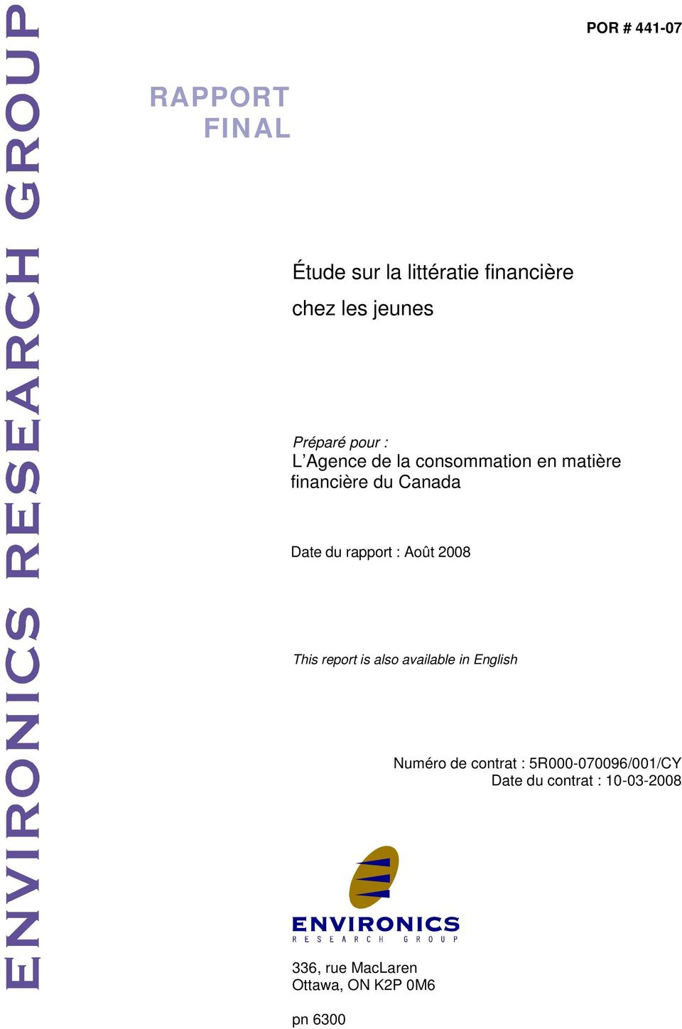 rapport : Août 2008 This report is also available in English Numéro de contrat :