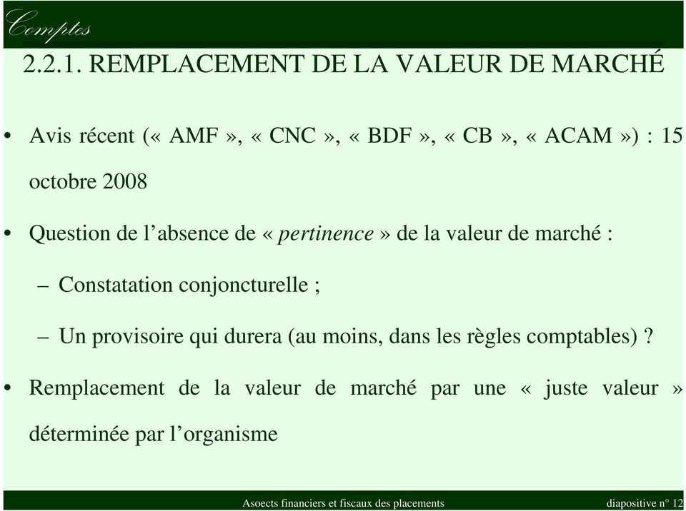 octobre 2008 Question de l absence de «pertinence» de la valeur de marché : Constatation