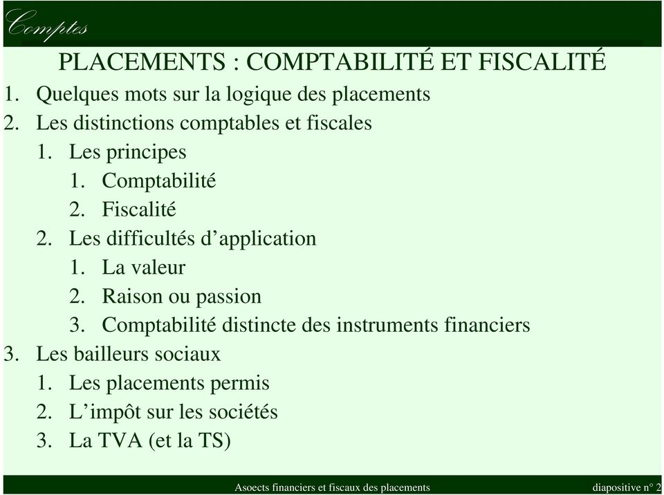 Les difficultés d application 1. La valeur 2. Raison ou passion 3.