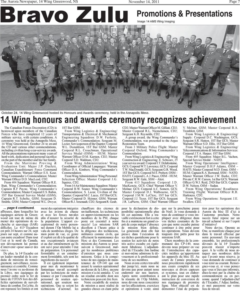 14 Wing honours and awards ceremony recognizes achievement The Canadian Forces Decoration (CD) is bestowed upon members of the Canadian Forces who have completed 12 years of military service, with