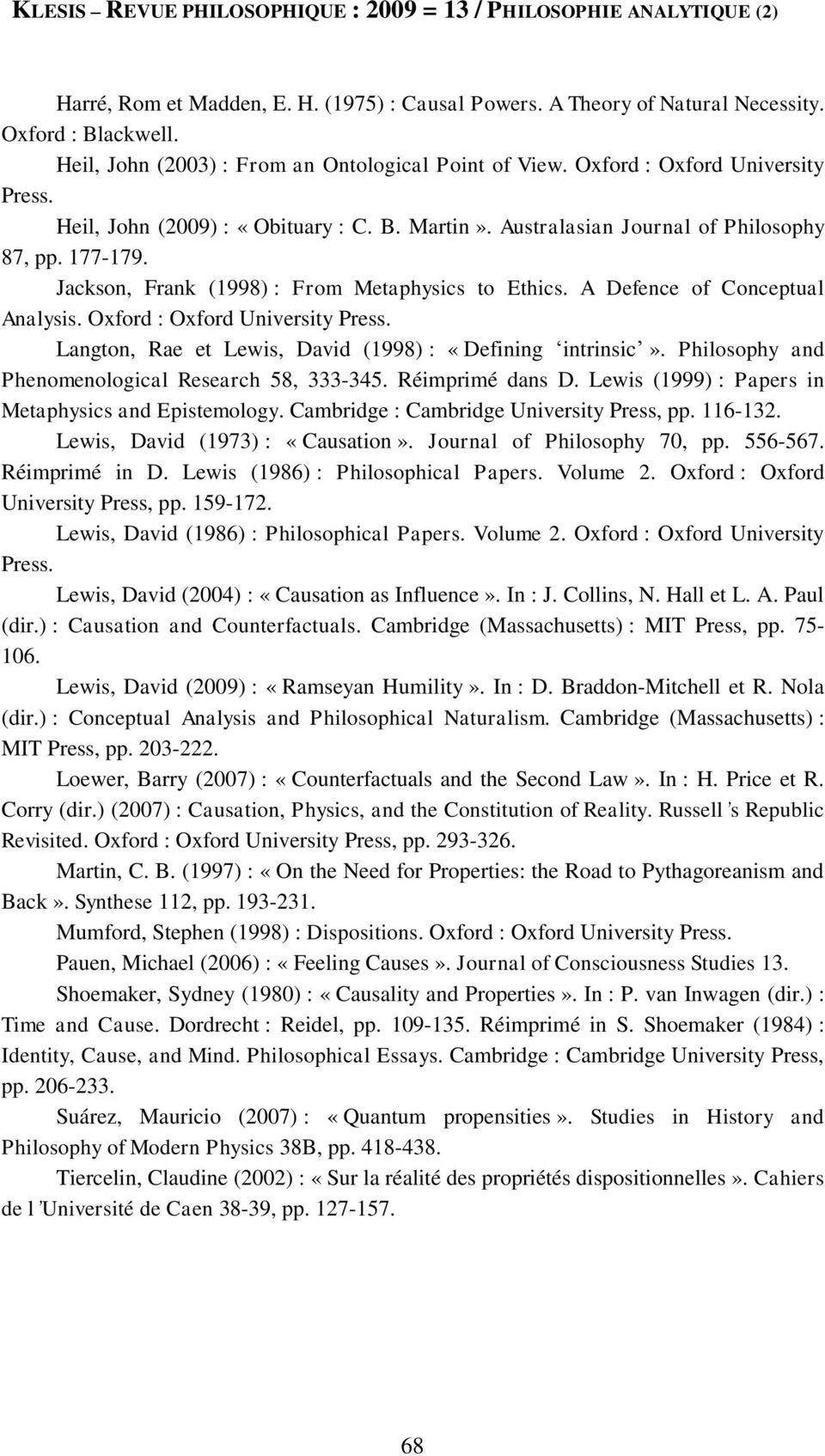 Oxford : Oxford University Press. Langton, Rae et Lewis, David (1998) : «Defining intrinsic». Philosophy and Phenomenological Research 58, 333-345. Réimprimé dans D.