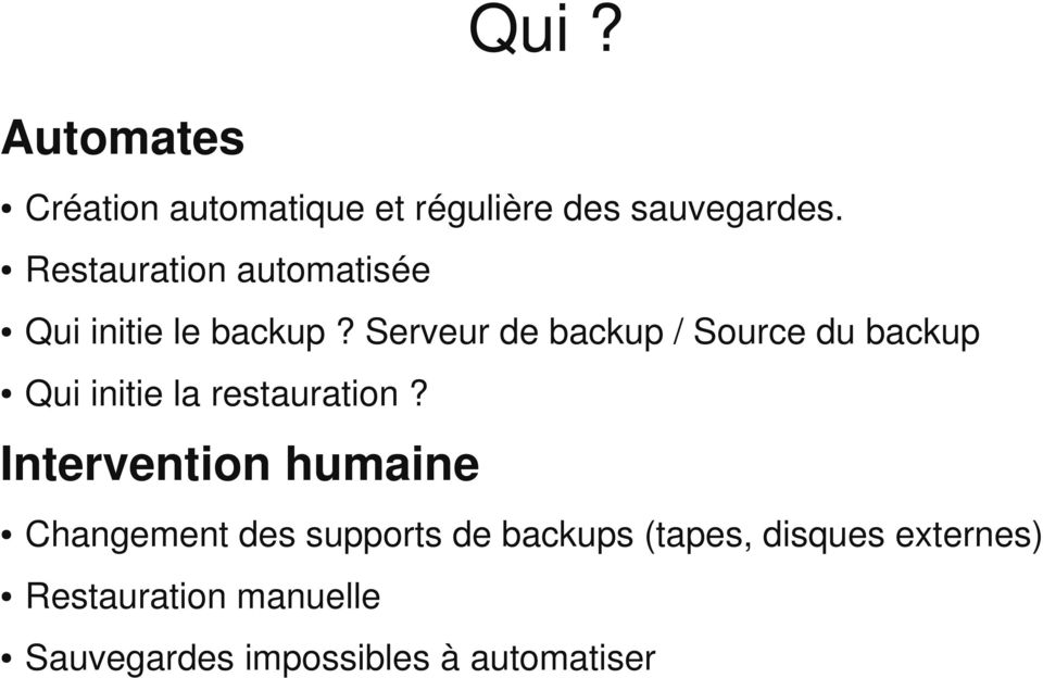 Serveur de backup / Source du backup Qui initie la restauration?