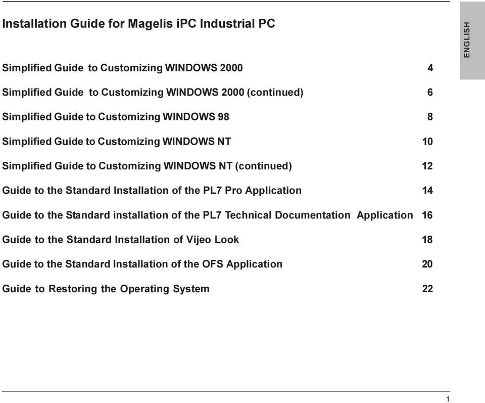 (continued) 12 Guide to the Standard Installation of the PL7 Pro Application 14 Guide to the Standard installation of the PL7 Technical Documentation