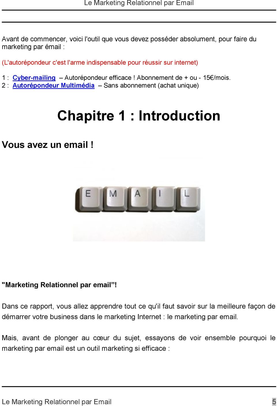 """Marketing Relationnel par email!"