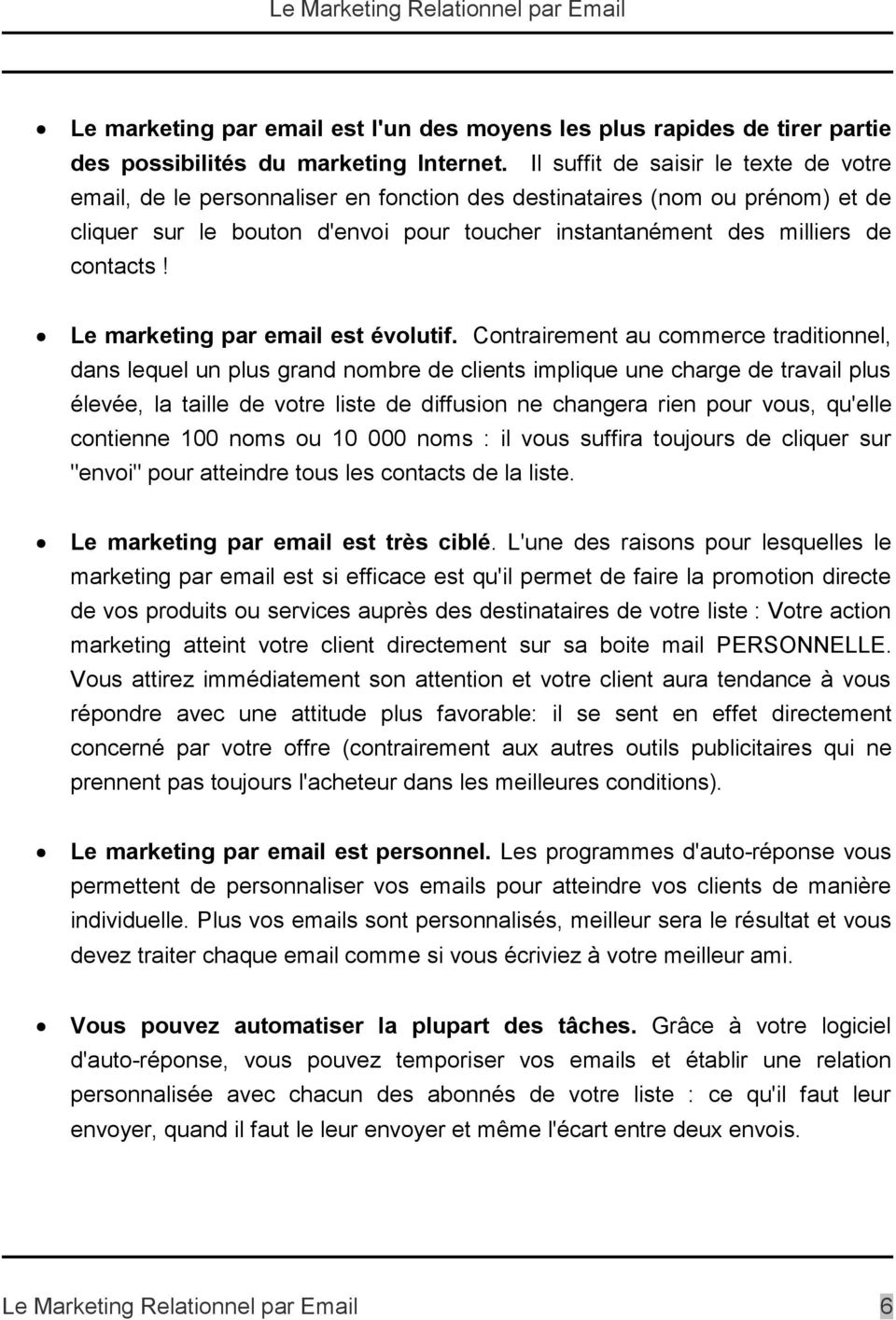Le marketing par email est évolutif.