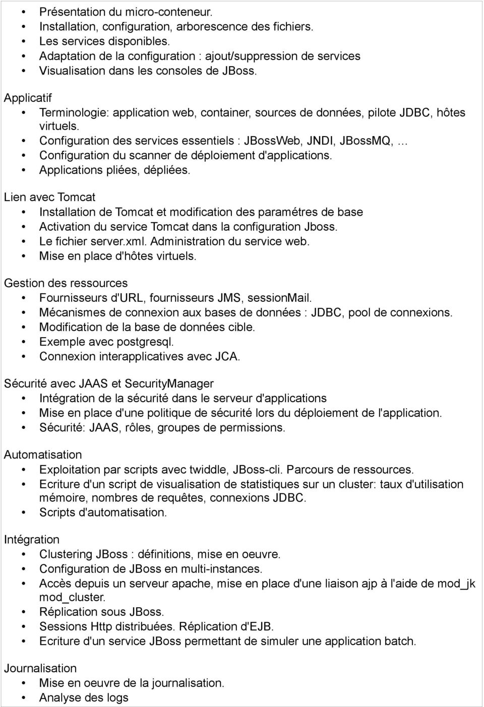 Applicatif Terminologie: application web, container, sources de données, pilote JDBC, hôtes virtuels.