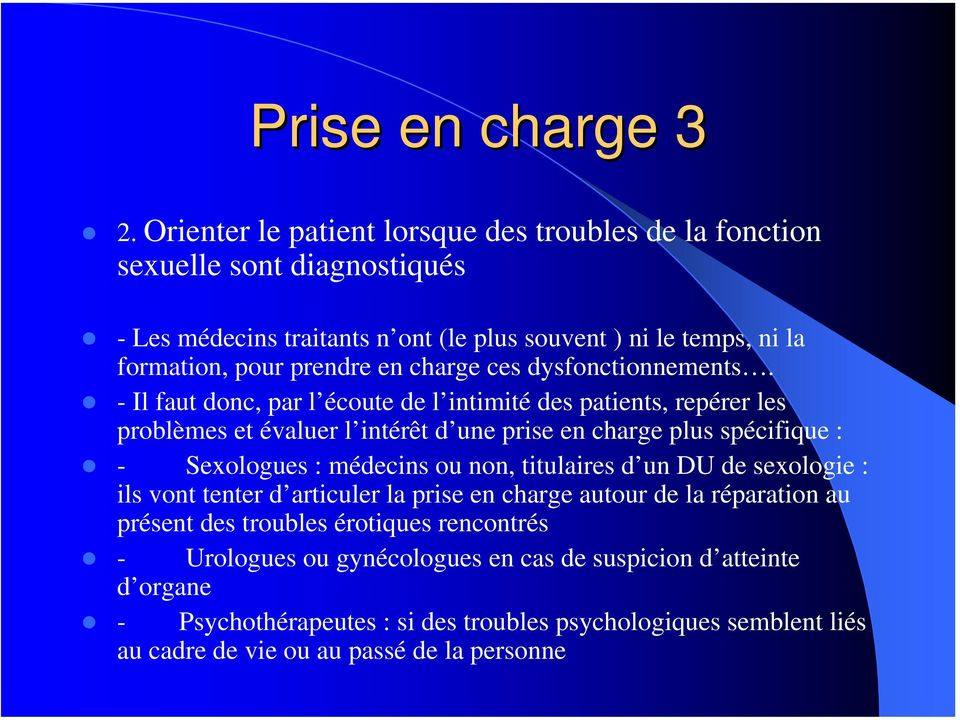 charge ces dysfonctionnements.