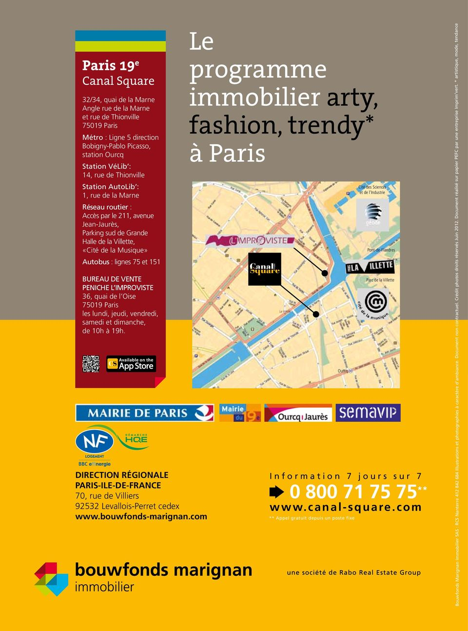 programme immobilier arty, fashion, trendy* à Paris Cité des Sciences et de l Industrie Pont-de-Flandres Bouwfonds Marignan Immobilier SAS : RCS Nanterre 412 842 684 Illustrations et photographies à