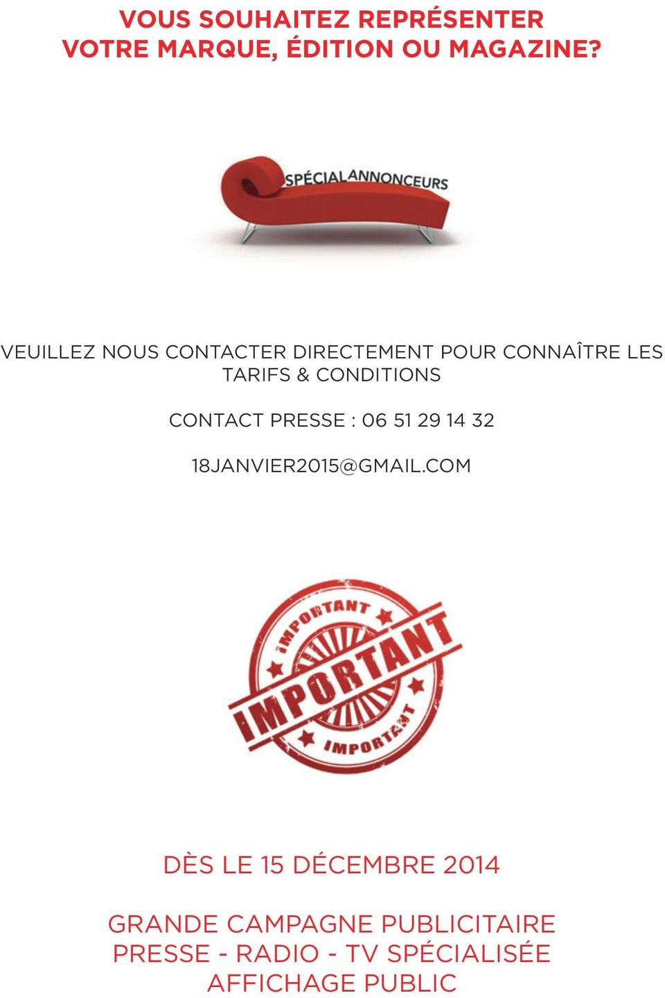 CONDITIONS CONTACT PRESSE : 06 51 29 14 32 18JANVIER2015@GMAIL.