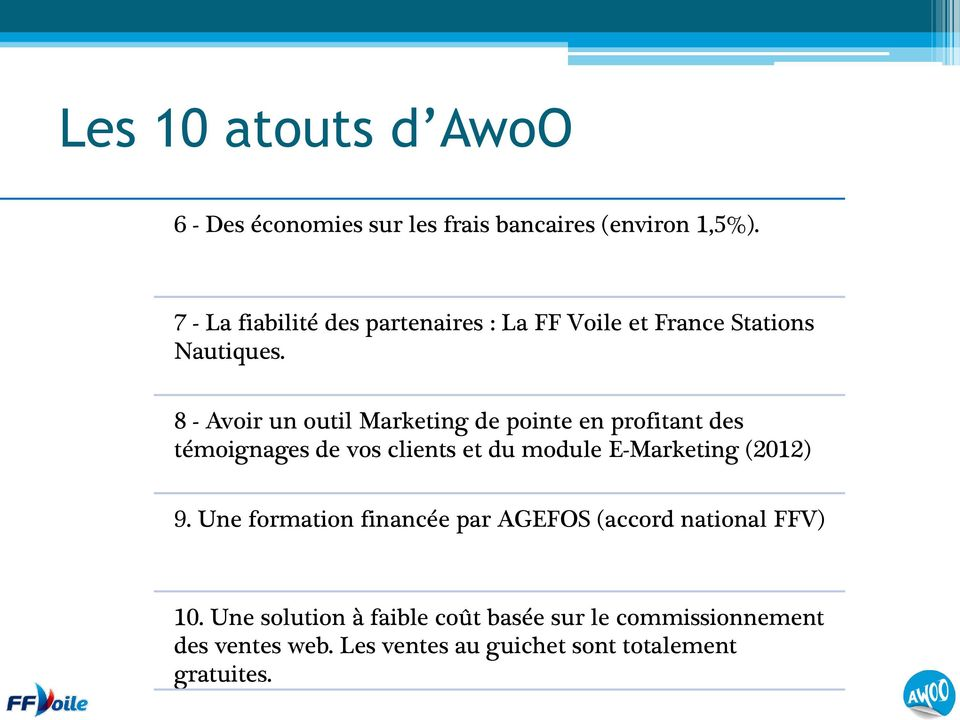 8 - Avoir un outil Marketing de pointe en profitant des témoignages de vos clients et du module E-Marketing
