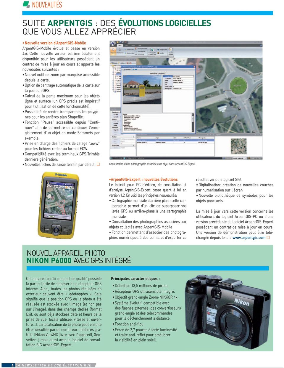 accessible depuis la carte. Option de centrage automatique de la carte sur la position GPS.