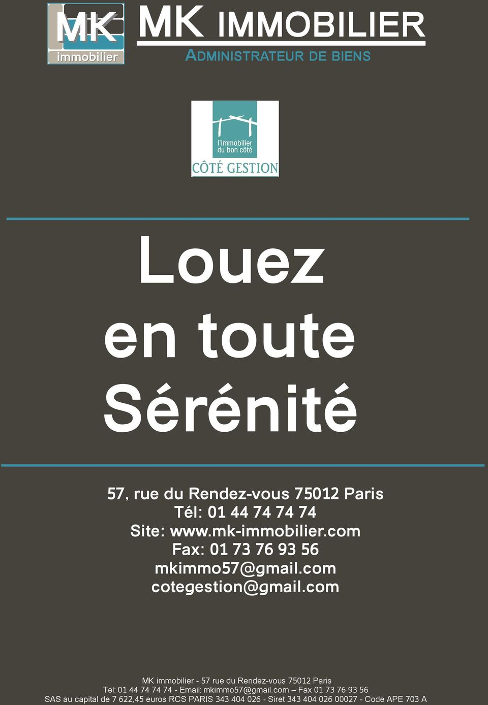 Site: www.mk-immobilier.com Fax: 01 73 76 93 56 mkimmo57@gmail.com cotegestion@gmail.