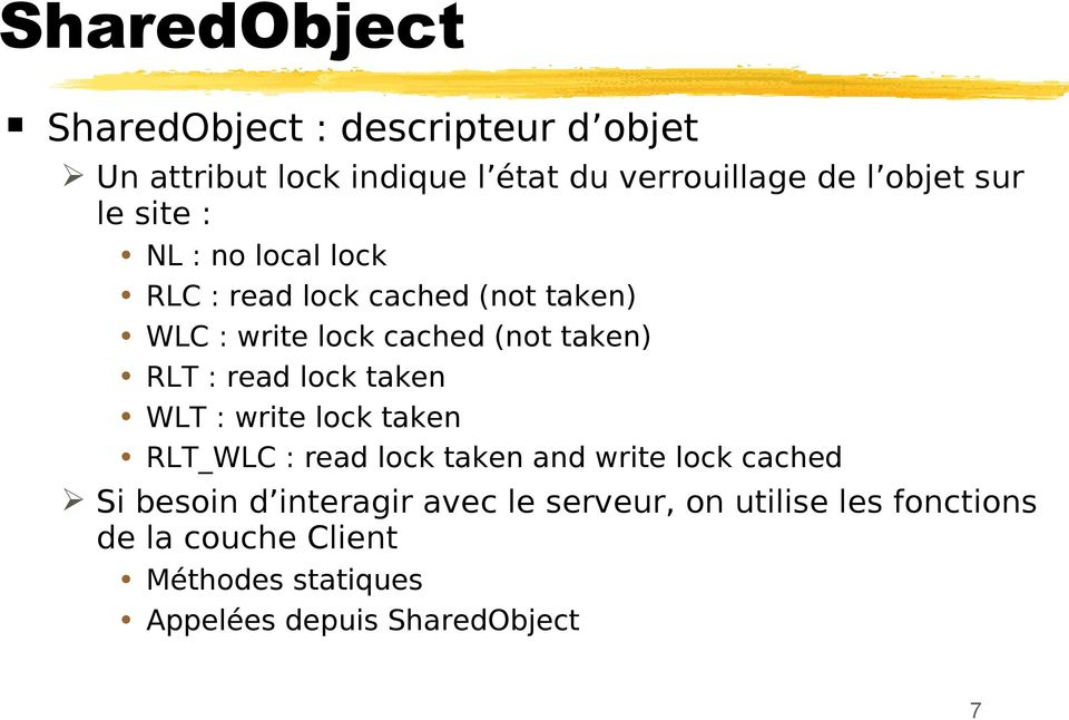 : read lock taken WLT : write lock taken RLT_WLC : read lock taken and write lock cached Si besoin d