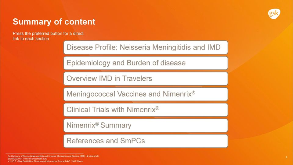 Burden of disease Overview IMD in Travelers Meningococcal Vaccines and