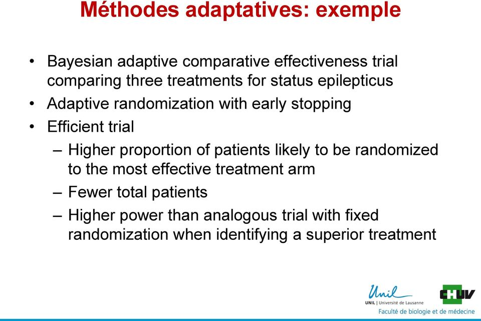 Higher proportion of patients likely to be randomized to the most effective treatment arm Fewer