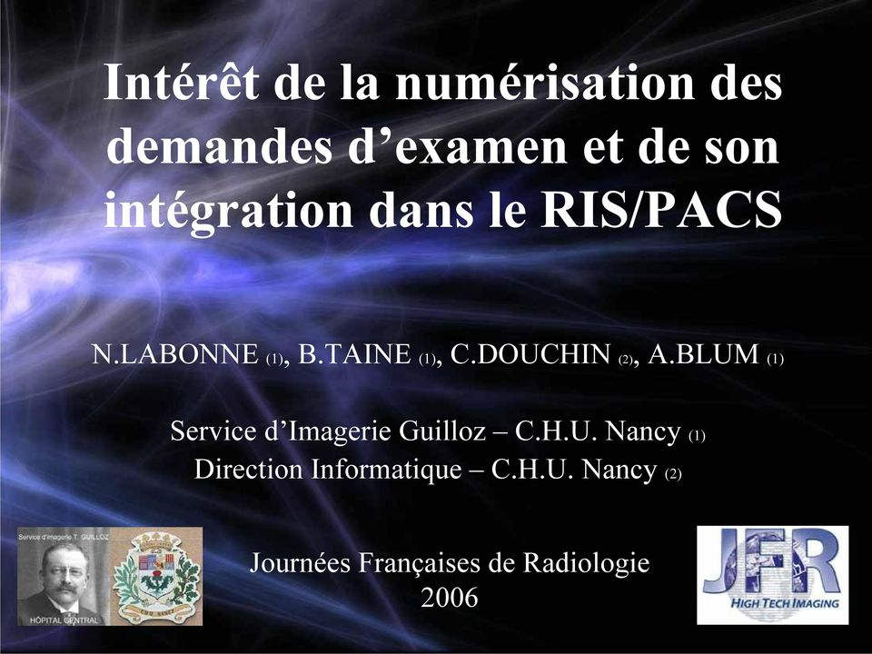 DOUCHIN (2), A.BLUM (1) Service d Imagerie Guilloz C.H.U. Nancy (1) Direction Informatique C.