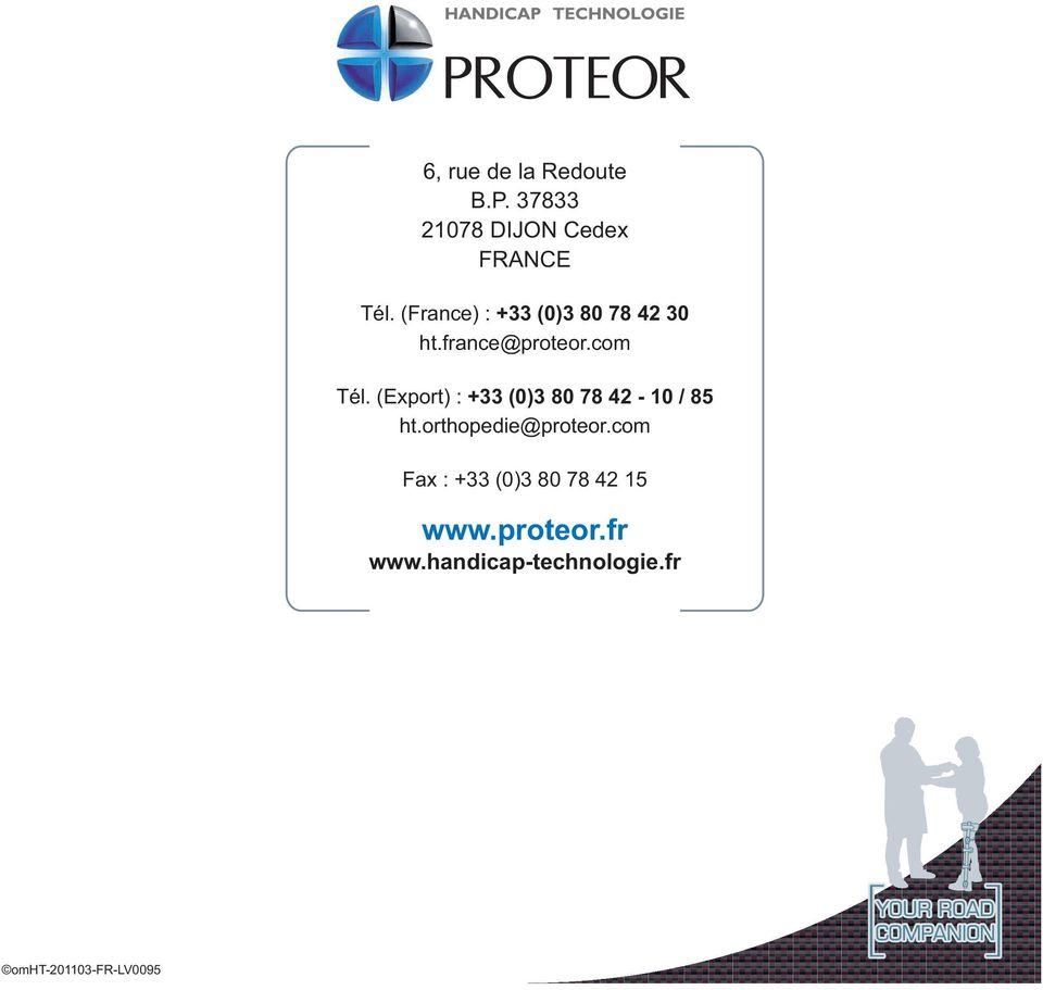 (Export) : +33 (0)3 80 78 42-10 / 85 ht.orthopedie@proteor.