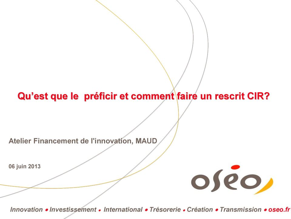 Atelier Financement de l'innovation, MAUD 06