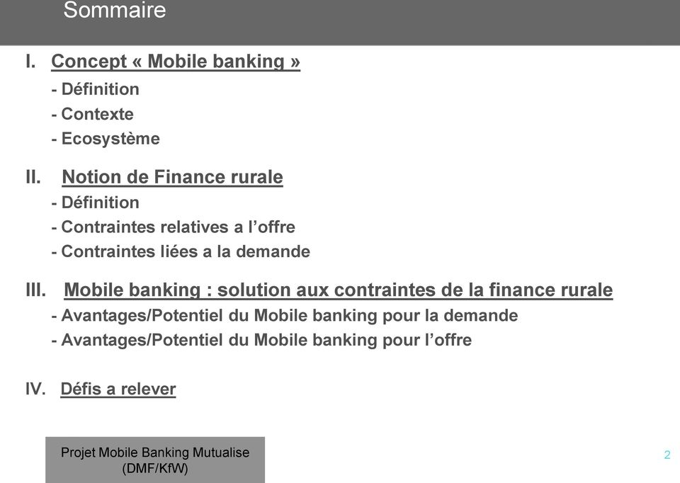 la demande Mobile banking : solution aux contraintes de la finance rurale - Avantages/Potentiel