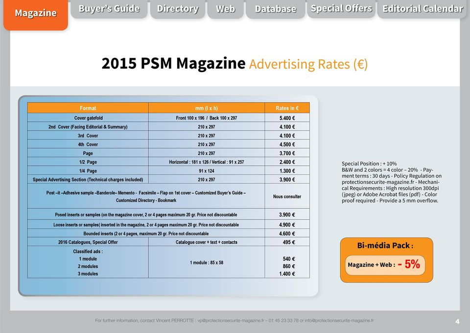400 1/4 Page 91 x 124 1.300 Special Advertising Section (Technical charges included) 210 x 297 3.