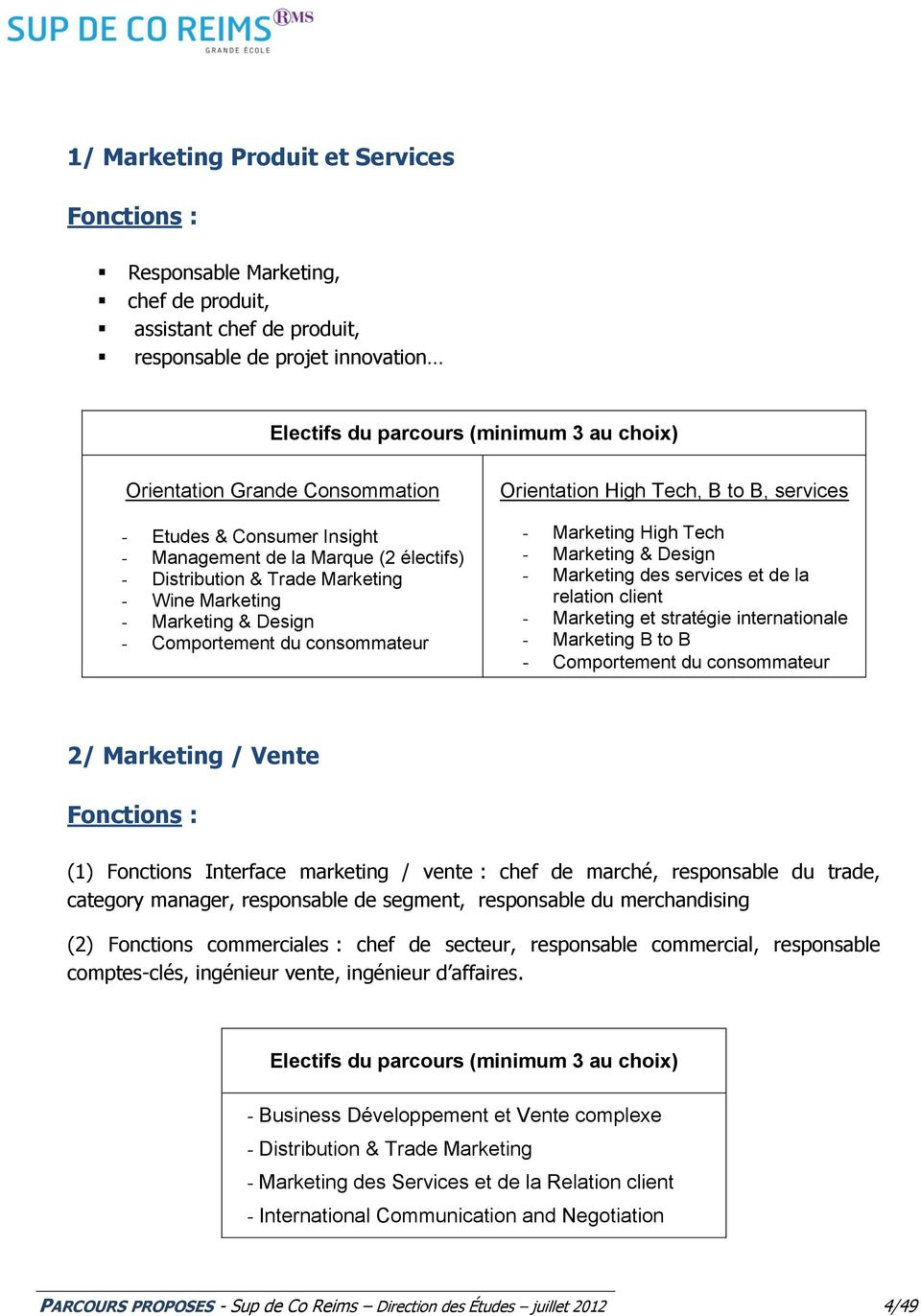 Orientation High Tech, B to B, services - Marketing High Tech - Marketing & Design - Marketing des services et de la relation client - Marketing et stratégie internationale - Marketing B to B -