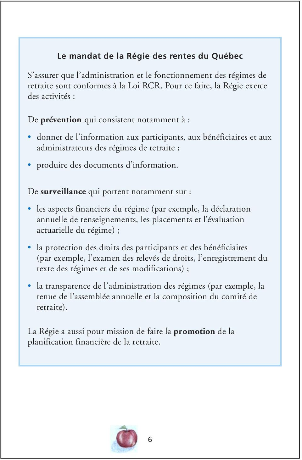 produire des documents d information.