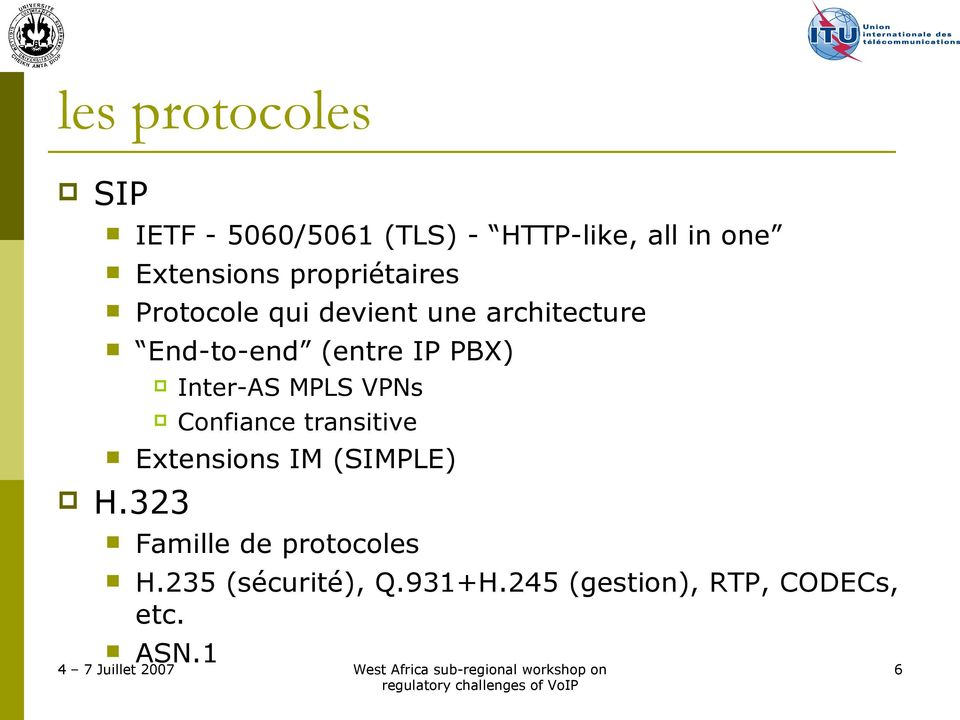 Protocole qui devient une architecture End-to-end (entre IP PBX) Inter-AS MPLS
