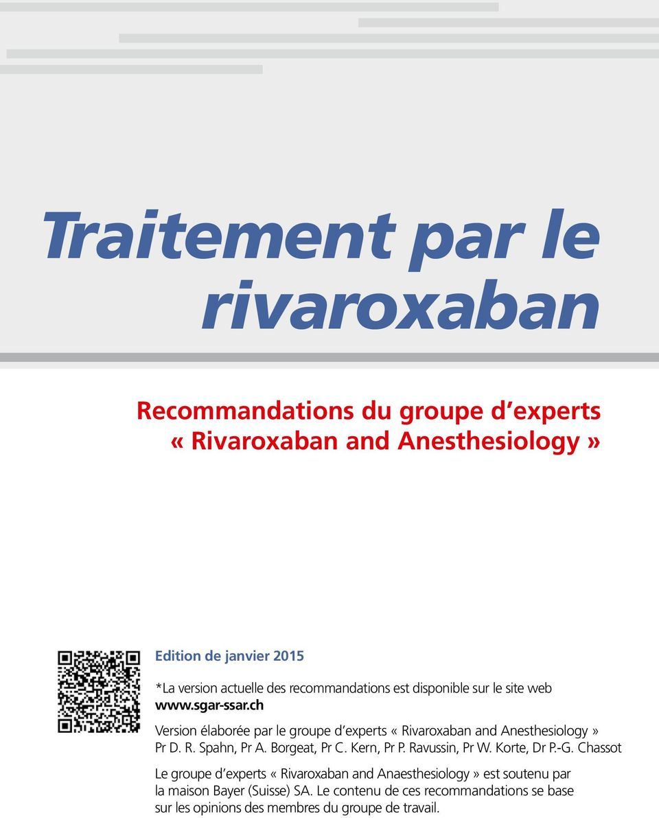 ch Version élaborée par le groupe d experts «Rivaroxaban and Anesthesiology» Pr D. R. Spahn, Pr A. Borgeat, Pr C. Kern, Pr P.