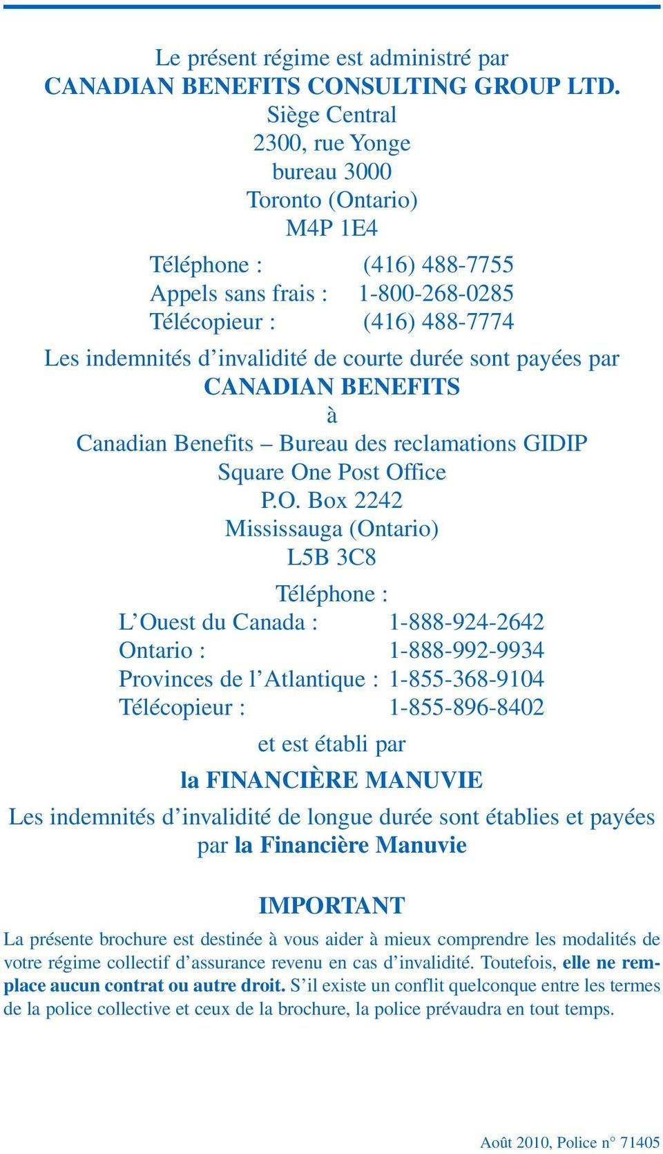 durée sont payées par CANADIAN BENEFITS à Canadian Benefits Bureau des reclamations GIDIP Square On
