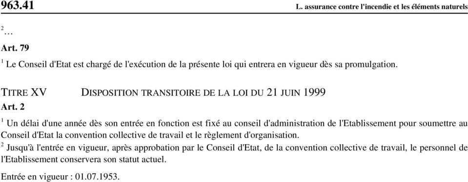 TITRE XV DISPOSITION TRANSITOIRE DE LA LOI DU 21 JUIN 1999 Art.