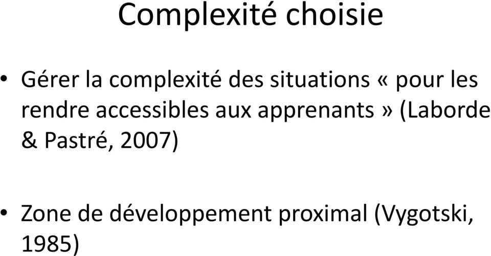 aux apprenants» (Laborde & Pastré, 2007)