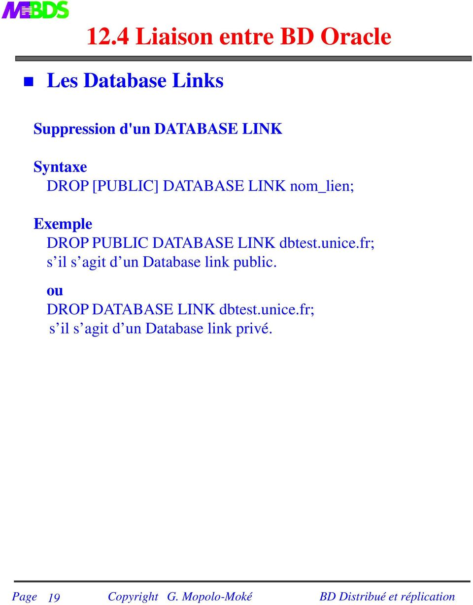 DATABASE LINK dbtest.unice.fr; s il s agit d un Database link public.