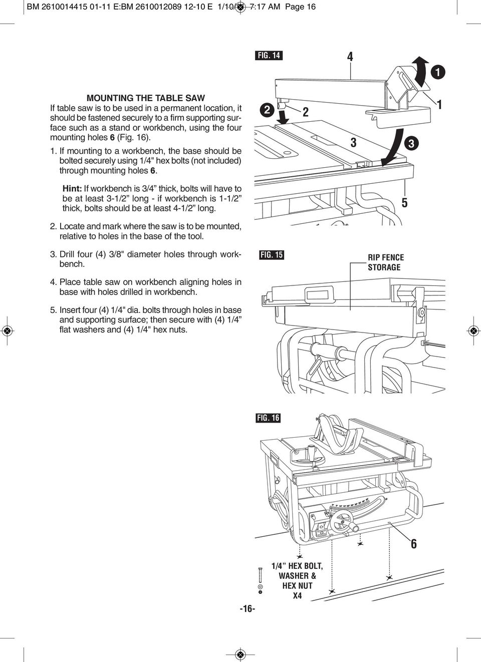 "6 (Fig. 6).. If mounting to a workbench, the base should be bolted securely using /4"" hex bolts (not included) through mounting holes 6."