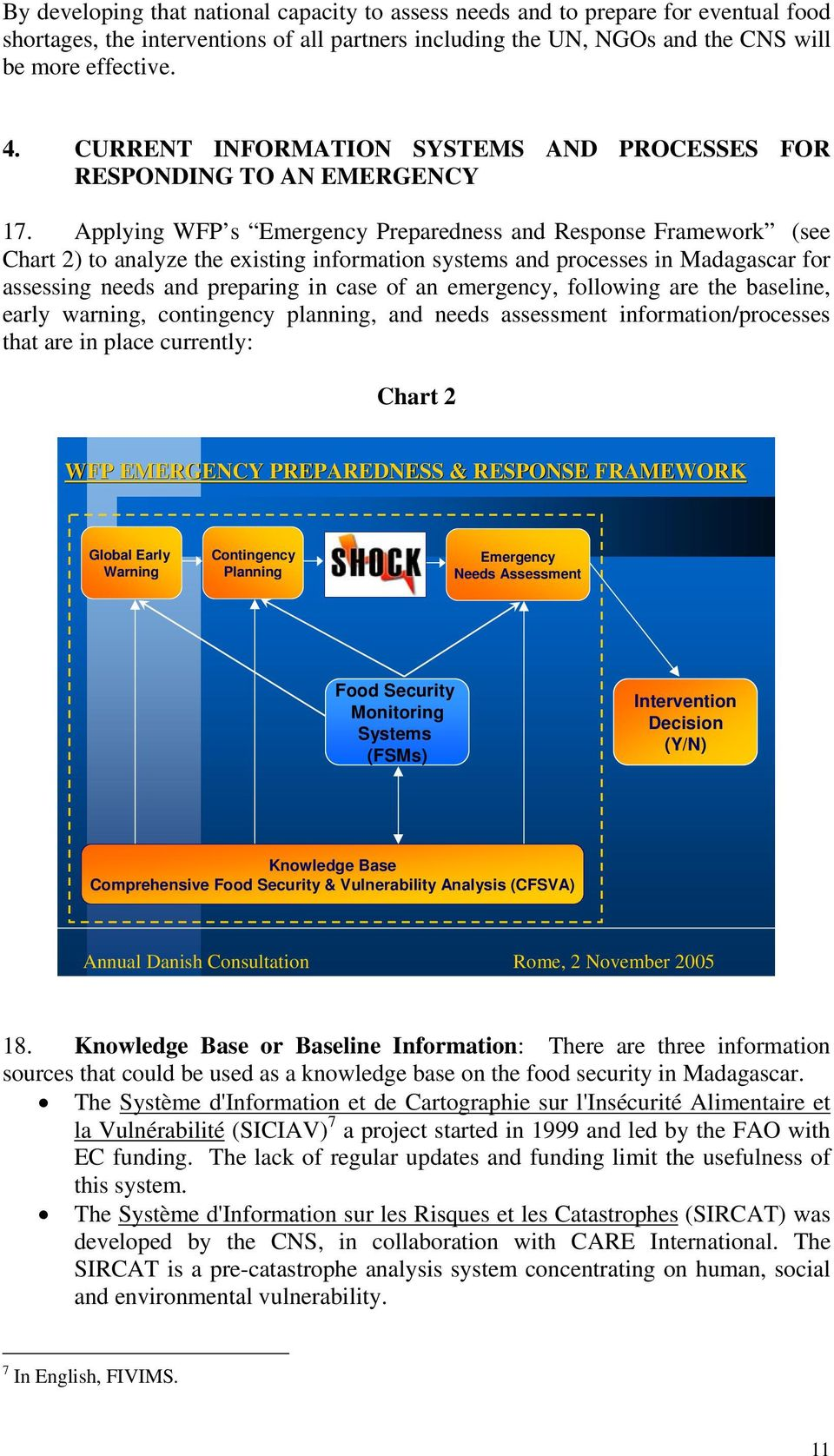 Applying WFP s Emergency Preparedness and Response Framework (see Chart 2) to analyze the existing information systems and processes in Madagascar for assessing needs and preparing in case of an