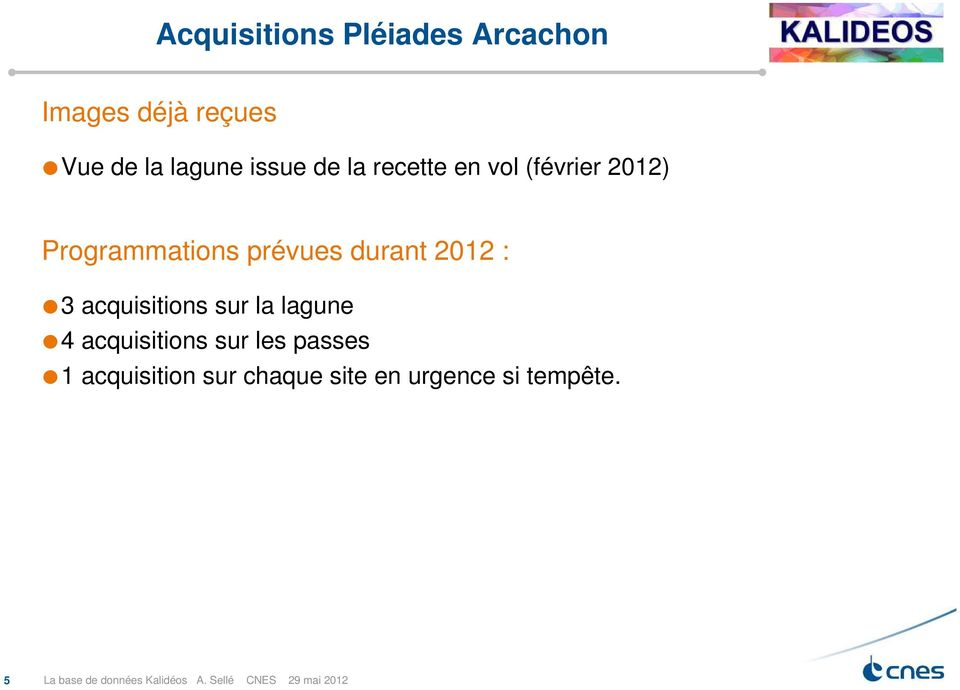 acquisitions sur la lagune 4 acquisitions sur les passes 1 acquisition sur