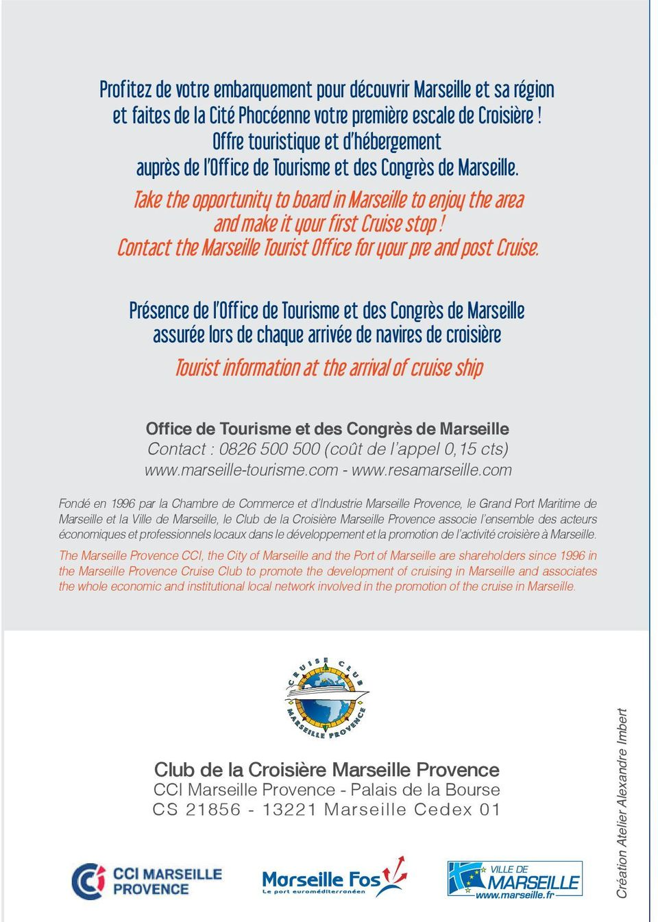 Contact the Marseille Tourist Office for your pre and post Cruise.