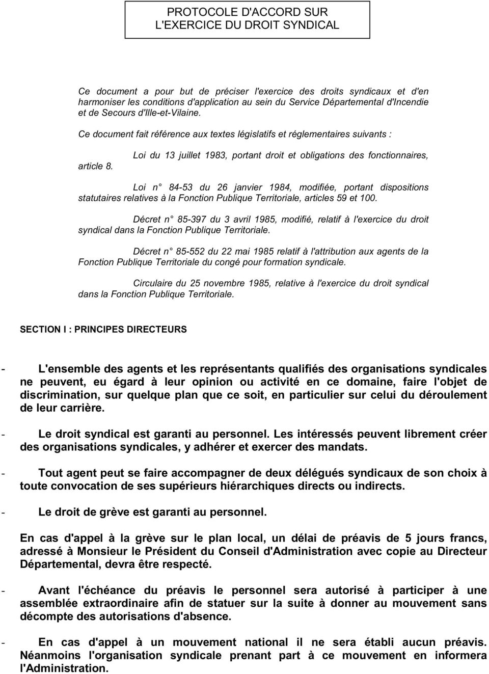 Loi du 13 juillet 1983, portant droit et obligations des fonctionnaires, Loi n 84-53 du 26 janvier 1984, modifiée, portant dispositions statutaires relatives à la Fonction Publique Territoriale,