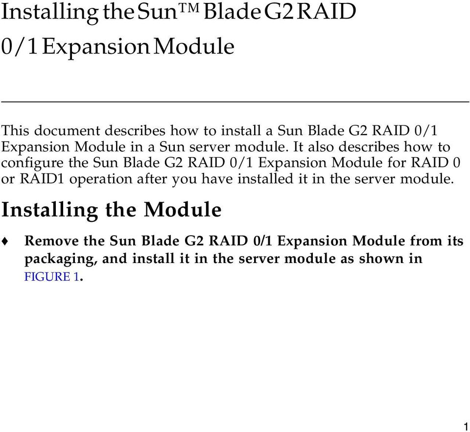 It also describes how to configure the Sun Blade G2 RAID 0/1 Expansion Module for RAID 0 or RAID1 operation after