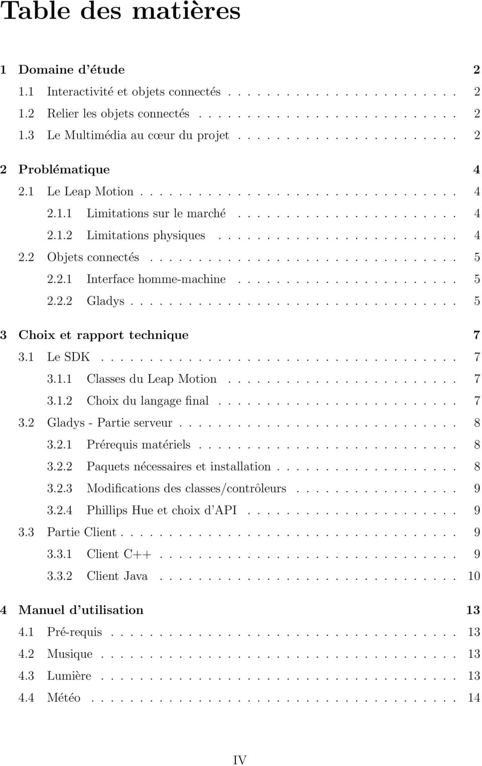 ............................... 5 2.2.1 Interface homme-machine....................... 5 2.2.2 Gladys.................................. 5 3 Choix et rapport technique 7 3.1 Le SDK..................................... 7 3.1.1 Classes du Leap Motion.