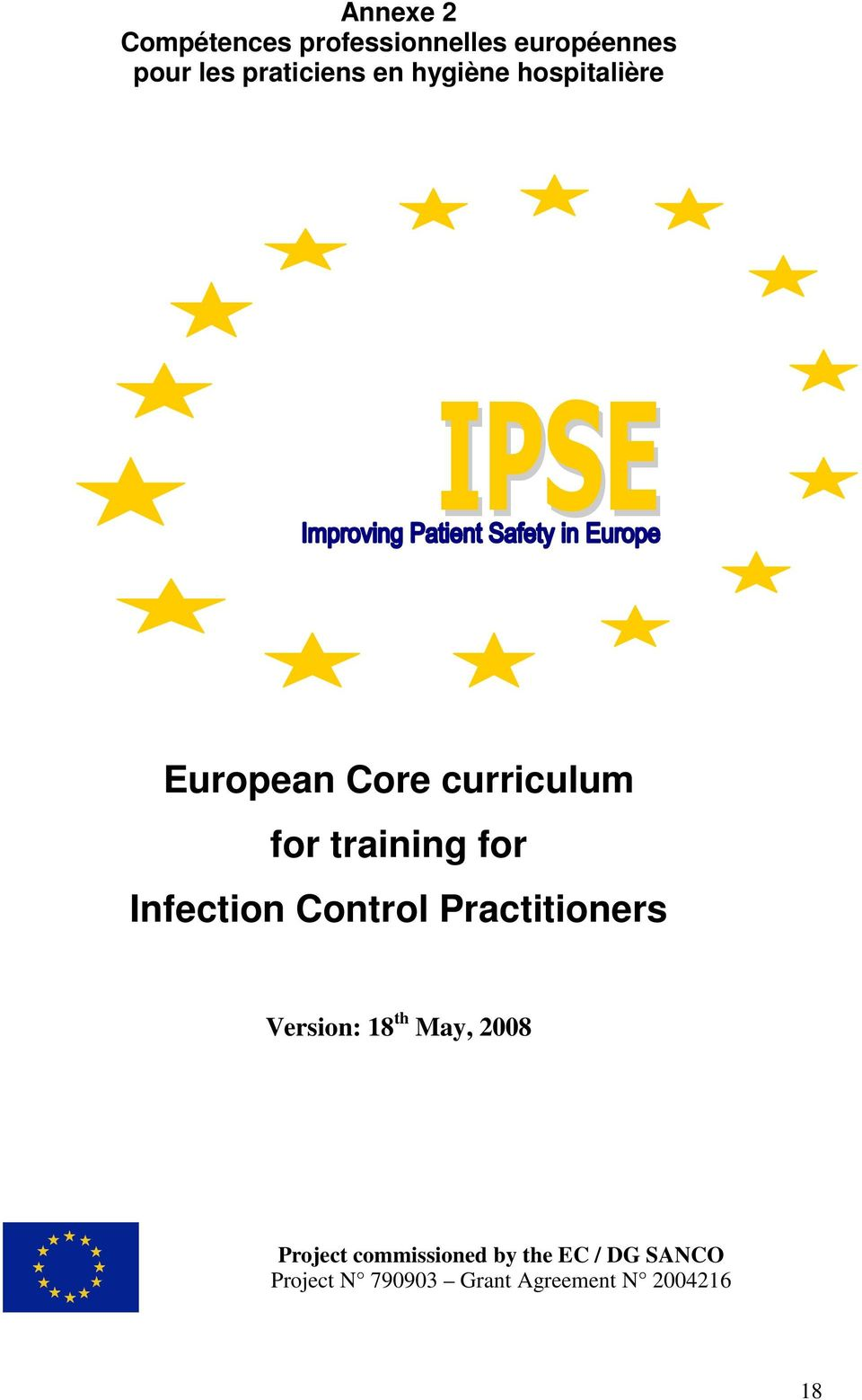 Infection Control Practitioners Version: 18 th May, 2008 Project