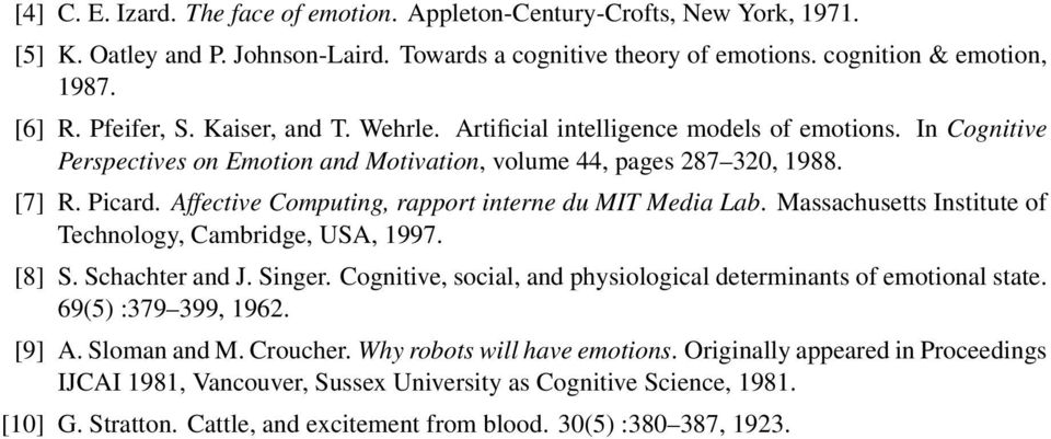 Affective Computing, rapport interne du MIT Media Lab. Massachusetts Institute of Technology, Cambridge, USA, 1997. [8] S. Schachter and J. Singer.