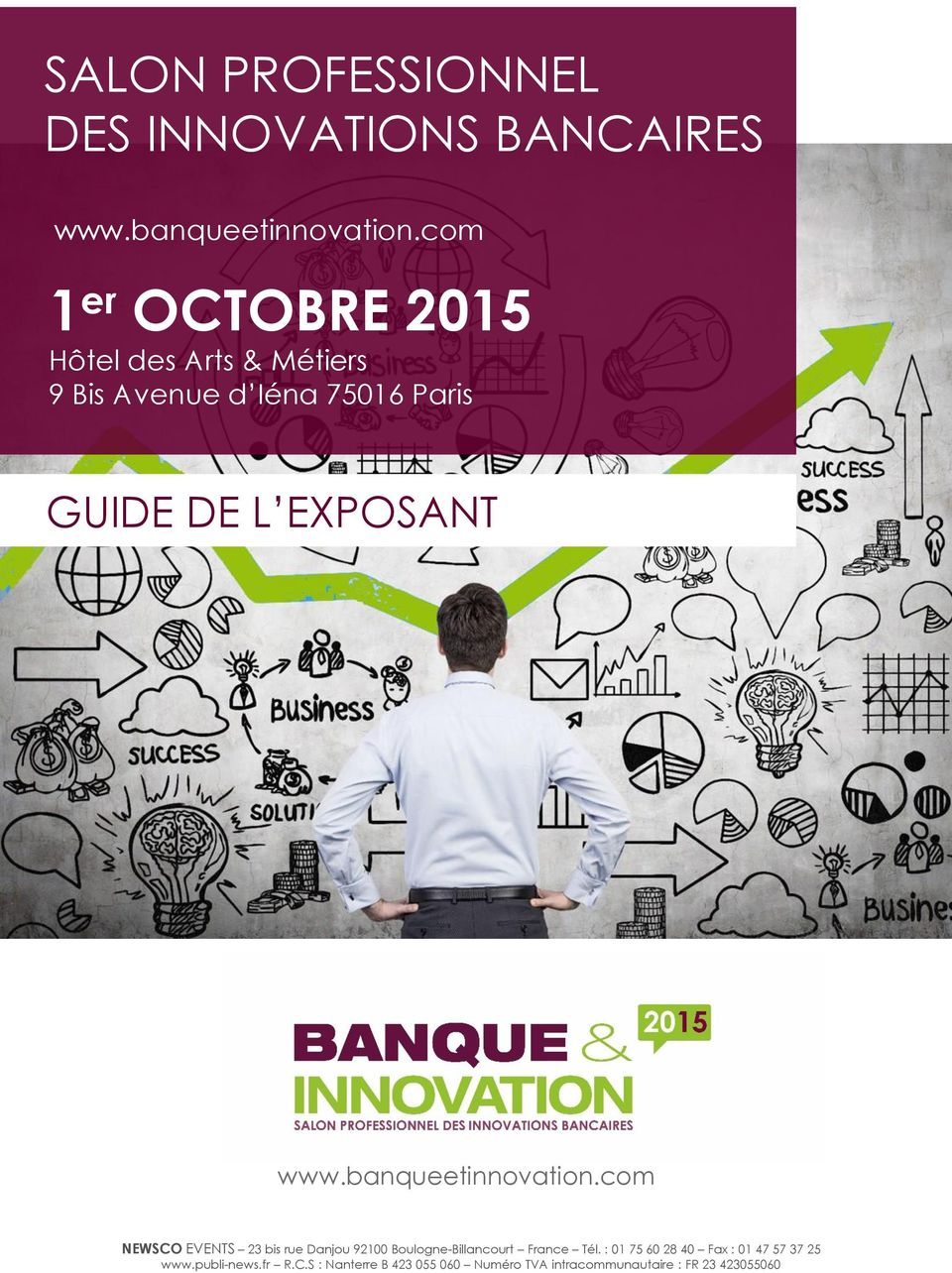 L EXPOSANT com NEWSCO EVENTS 23 bis rue Danjou 92100 Boulogne-Billancourt France Tél.