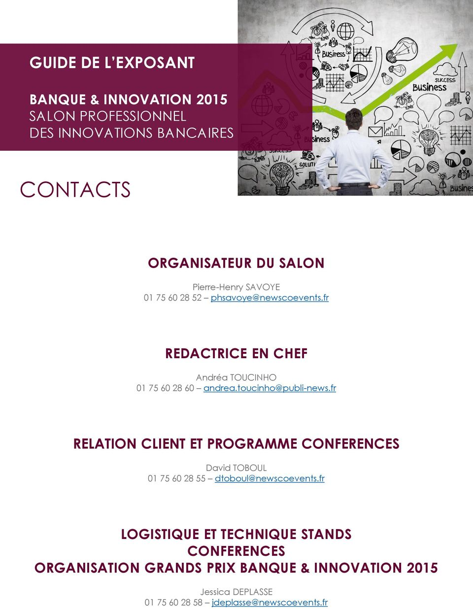 fr RELATION CLIENT ET PROGRAMME CONFERENCES David TOBOUL 01 75 60 28 55 dtoboul@newscoevents.