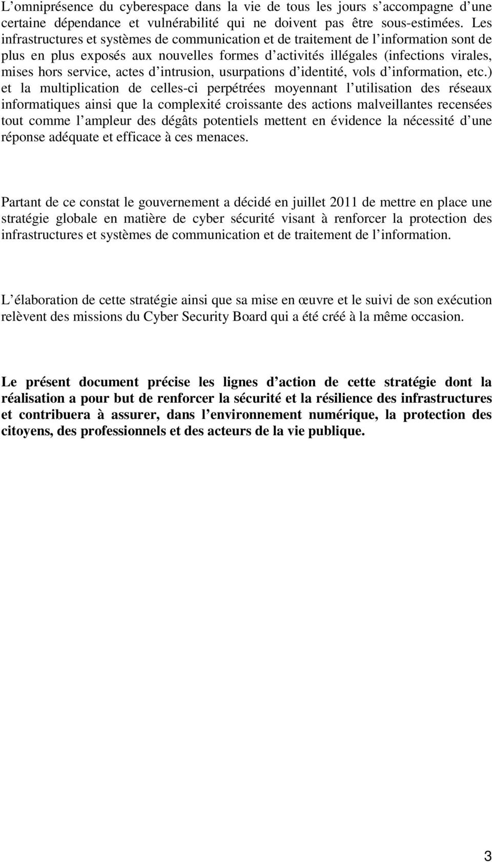 actes d intrusion, usurpations d identité, vols d information, etc.