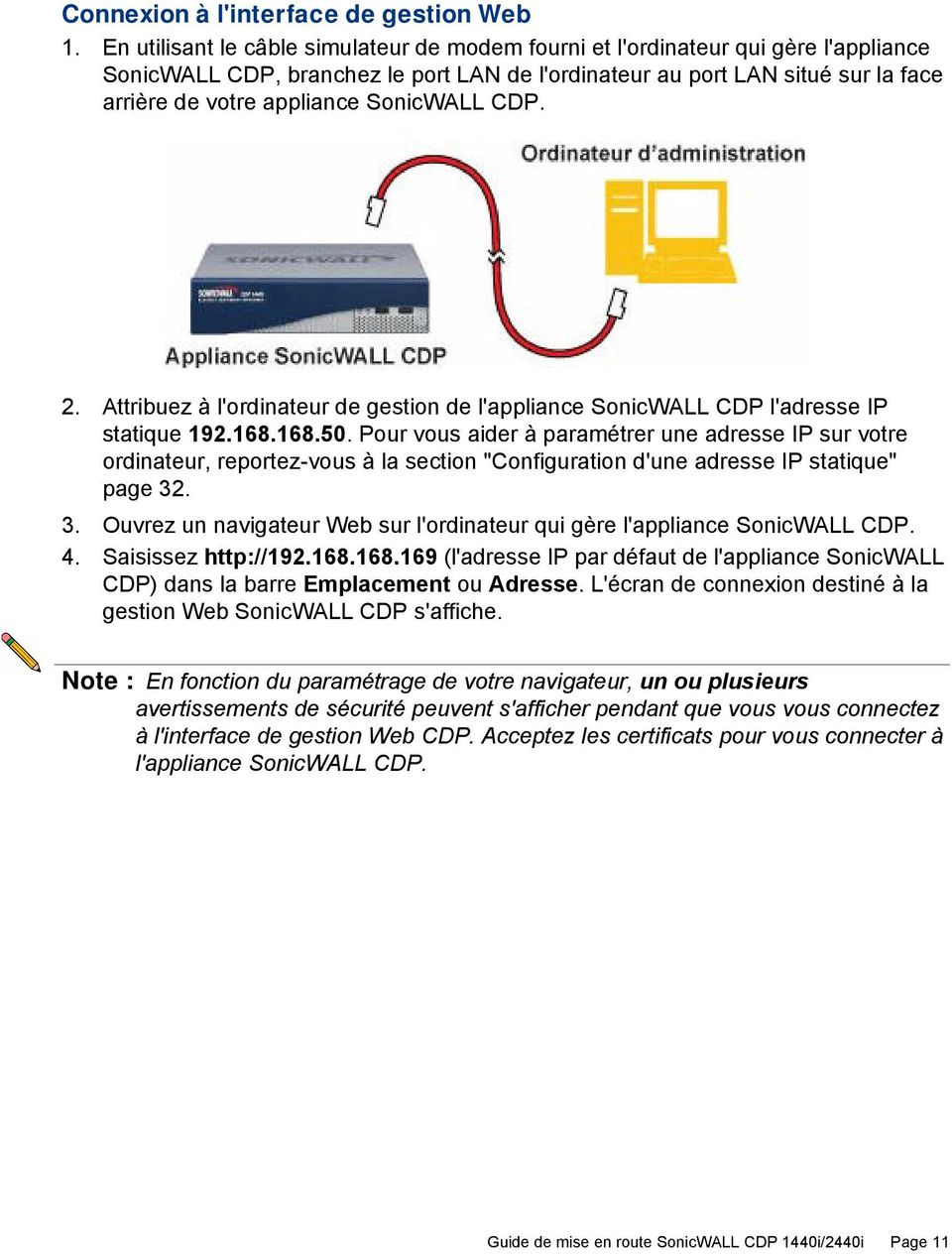 SonicWALL CDP. 2. Attribuez à l'ordinateur de gestion de l'appliance SonicWALLCDP l'adresse IP statique 192.168.168.50.